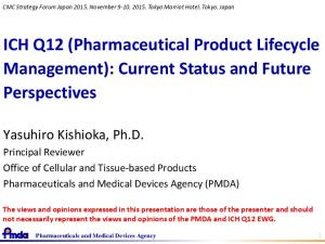 ICH Q12 (Pharmaceutical Product Lifecycle Management): Current Status and Future Perspectives