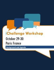ichallenge Workshop October Paris France Background and Agenda