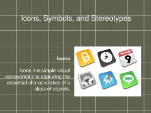 Icons, Symbols, and Stereotypes