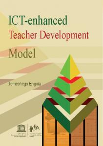 ICT-enhanced Teacher Development. Model C B A. Temechegn Engida. ICT-enhanced Teacher Development Model