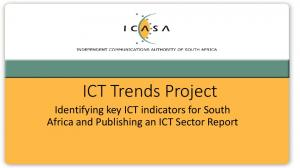 ICT Trends Project Identifying key ICT indicators for South Africa and Publishing an ICT Sector Report