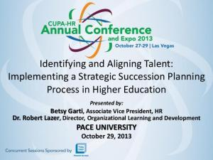 Identifying and Aligning Talent: Implementing a Strategic Succession Planning Process in Higher Education