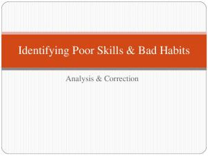 Identifying Poor Skills & Bad Habits. Analysis & Correction