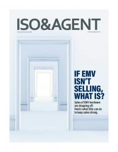 IF EMV ISN T SELLING, WHAT IS? Sales of EMV hardware are dropping off. Here s what ISOs can do to keep sales strong