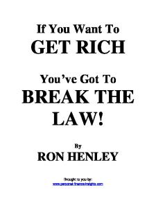 If You Want To GET RICH. You ve Got To BREAK THE LAW!