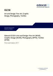 IGCSE. Art and Design: Fine Art, Graphic Design, Photography, Textiles