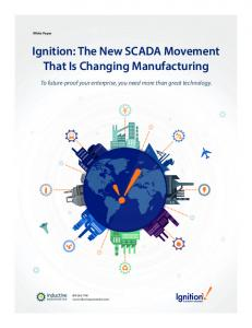 Ignition: The New SCADA Movement That Is Changing Manufacturing