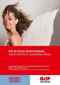 IHR RUTSCH-SCHUTZENGEL. YOUR ANTI-SLIP GUARDIAN ANGEL