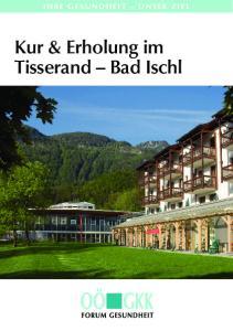 IHRE GESUNDHEIT UNSER ZIEL. Kur & Erholung im Tisserand Bad Ischl