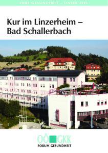 IHRE GESUNDHEIT UNSER ZIEL. Kur im Linzerheim Bad Schallerbach