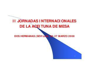 II JORNADAS INTERNACIONALES DE LA ACEITUNA DE MESA DOS HERMANAS (SEVILLA) MARZO 2008