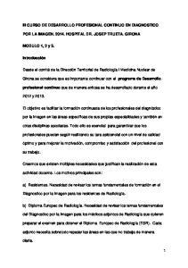 III CURSO DE DESARROLLO PROFESIONAL CONTINUO EN DIAGNOSTICO POR LA IMAGEN HOSPITAL DR. JOSEP TRUETA. GIRONA