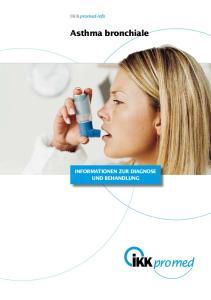 IKKpromed-Info. Asthma bronchiale INFORMATIONEN ZUR DIAGNOSE UND BEHANDLUNG