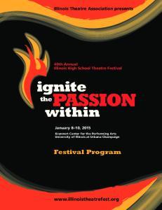 Illinois Theatre Association presents. 40th Annual Illinois High School Theatre Festival. January 8 10, 2015