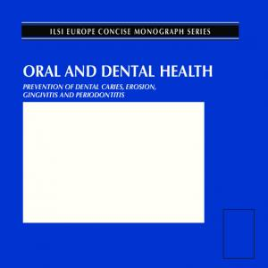 ILSI EUROPE CONCISE MONOGRAPH SERIES. Prevention of Dental Caries, Erosion, Gingivitis and Periodontitis