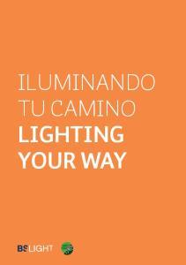 ILUMINANDO TU CAMINO LIGHTING YOUR WAY