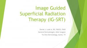 Image Guided Superficial Radiation Therapy (IG-SRT)