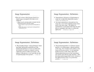 Image Segmentation: Definitions. Image Segmentation. Image Segmentation: Definitions. Image Segmentation: Definitions