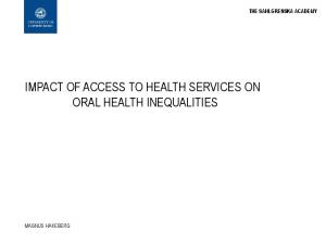 IMPACT OF ACCESS TO HEALTH SERVICES ON ORAL HEALTH INEQUALITIES