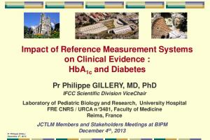 Impact of Reference Measurement Systems on Clinical Evidence : HbA 1c and Diabetes