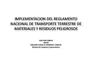 IMPLEMENTACION DEL REGLAMENTO NACIONAL DE TRANSPORTE TERRESTRE DE MATERIALES Y RESIDUOS PELIGROSOS