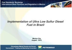 Implementation of Ultra Low Sulfur Diesel Fuel in Brazil