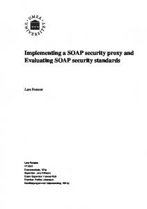 Implementing a SOAP security proxy and Evaluating SOAP security standards