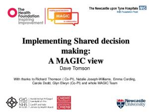 Implementing Shared decision making: A MAGIC view Dave Tomson
