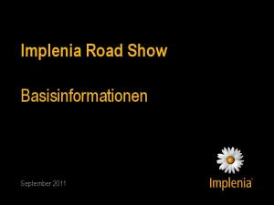 Implenia Road Show. Basisinformationen
