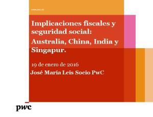 Implicaciones fiscales y seguridad social: Australia, China, India y Singapur