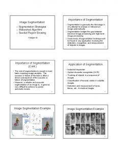 Importance of Segmentation. Image Segmentation. Importance of Segmentation (Cont.) Application of Segmentation. Image Segmentation Example