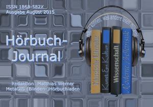Impressum: Das Hörbuch-Journal ISSN X. Herausgeber: MetaGIS-Systems Inh.: Matthias Werner Enzianstraße 62 D Mannheim