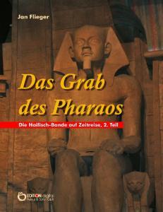 Impressum. Jan Flieger Das Grab des Pharaos Die Haifisch-Bande auf Zeitreisen, 2. Teil ISBN (E-Book)