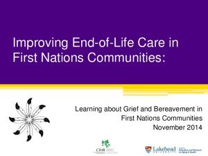 Improving End-of-Life Care in First Nations Communities: Learning about Grief and Bereavement in First Nations Communities November 2014
