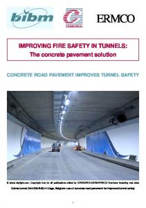 IMPROVING FIRE SAFETY IN TUNNELS: The concrete pavement solution CONCRETE ROAD PAVEMENT IMPROVES TUNNEL SAFETY