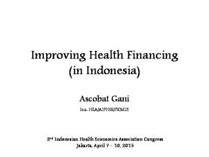 Improving Health Financing (in Indonesia)