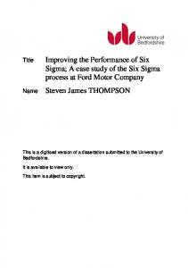 Improving the Performance of Six Sigma; A case study of the Six Sigma process at Ford Motor Company Steven James THOMPSON