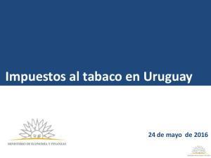 Impuestos al tabaco en Uruguay. 24 de mayo de 2016