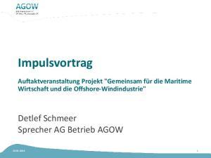 Impulsvortrag. Detlef Schmeer Sprecher AG Betrieb AGOW