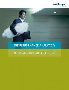 IMS PERFORMANCE ANALYTICS: ACTIONABLE INTELLIGENCE ON-THE-GO