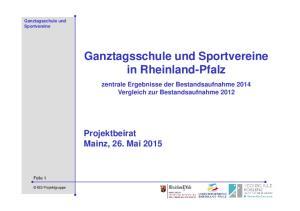 in Rheinland-Pfalz Projektbeirat Mainz, 26. Mai 2015 zentrale Ergebnisse der Bestandsaufnahme 2014 Vergleich zur Bestandsaufnahme 2012