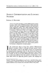 In the neoclassical theory of the firm, product differentiation PRODUCT DIFFERENTIATION AND ECONOMIC PROGRESS RANDALL G. HOLCOMBE