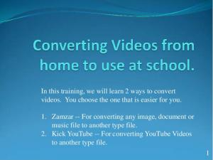 In this training, we will learn 2 ways to convert videos. You choose the one that is easier for you