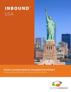 INBOUND USA INJURY & SICKNESS MEDICAL INSURANCE FOR VISITORS. Continuous & Renewable Protection. Coverage For Families & Individuals