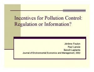 Incentives for Pollution Control: Regulation or Information?