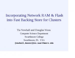 Incorporating Network RAM & Flash into Fast Backing Store for Clusters