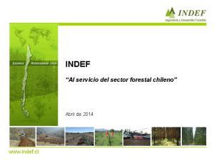 INDEF. Al servicio del sector forestal chileno.  Abril de 2014