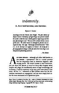 indemnify. A. And hold harmless; save harmless. Bryan A. Garner