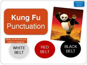 INDEX PAGE. Kung Fu Punctuation. Click on the belt you wish to complete BLACK BELT RED BELT WHITE BELT