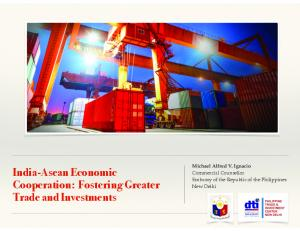 India-Asean Economic Cooperation: Fostering Greater Trade and Investments